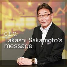 C.E.O Takashi Sakamoto's Message